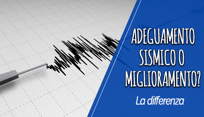 Adeguamento sismico o miglioramento? la differenza